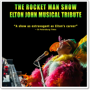 The Rocket Man Show, Elton John Musical Tribute