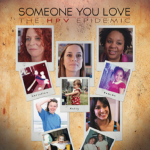 Someone You Love - The HPV Epidemic