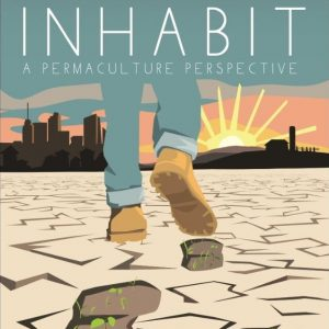 Inhabit, A permaculture perspective