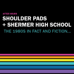 After Hours: Shoulder Pads + Shermer High School