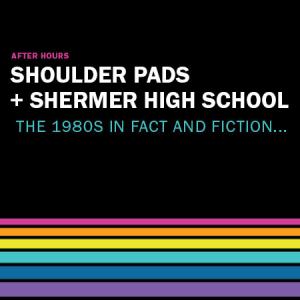 After Hours: Shoulder Pads + Shermer High School