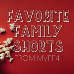 Favorite Family Shorts from MVFF41