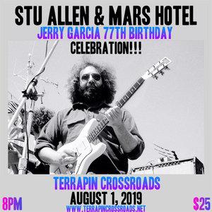 Stu Allen & Mars Hotel - Jerry Garcia 77th Birthday Celebration