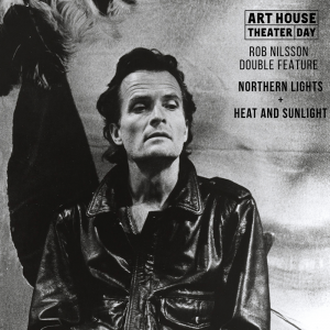 Art House Theater Day –– Rob Nilsson Double Feature