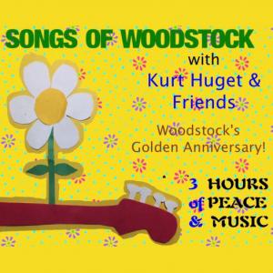 Songs of Woodstock - with Kurt Huget & Friends: ft. Tom Finch & JoJo Razor