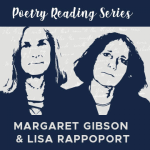 Poetry Reading Series: Margaret Gibson & Lisa ...