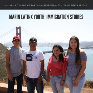 Marin Latinx Youth: Immigration Stories