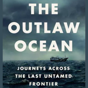 The Outlaw Ocean – Ian Urbina
