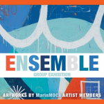 Ensemble - A Group Show of MarinMoca Artists