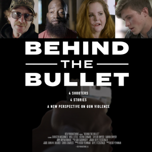 Behind The Bullet – with panel discussion