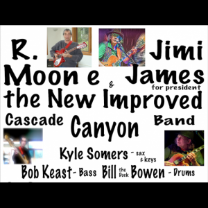 R. Moon e & the New Improved Cascade Canyon Band