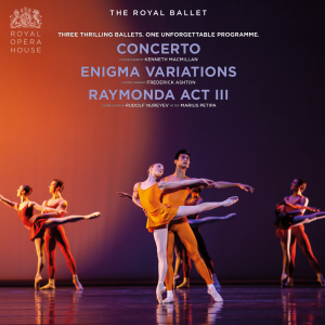 The Royal Ballet: Concerto * Enigma Variations * Raymonda Act III