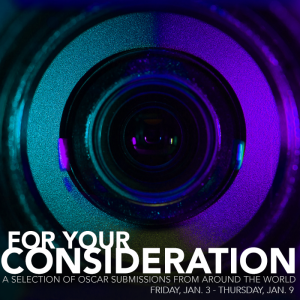 For Your Consideration – International Film Series