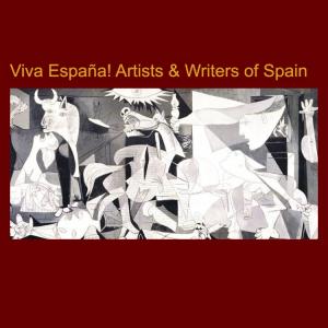 Viva España! Artists & Writers of Spain