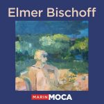 Elmer Bischoff: A Survey of Paintings and Drawings