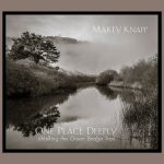 Marty Knapp – One Place Deeply