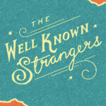 **CANCELLED** The Well Known Strangers