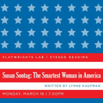 **CANCELLED** Staged Reading – Susan Sontag: The Smartest Woman in America