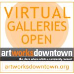 LOCAL>> Art Works Downtown – Virtual Galleries