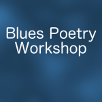 LOCAL>> Blues Poetry Workshop for Grades 4-7