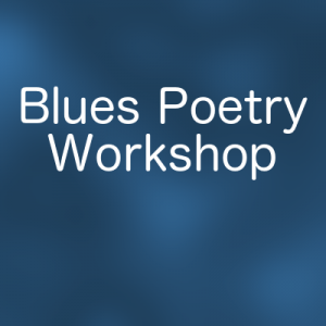 LOCAL>> Blues Poetry Workshop for Grades 4-7...