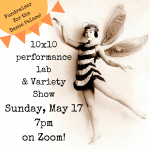 LOCAL>> ONLINE! 10×10 Performance Lab & Variety Show – via Zoom
