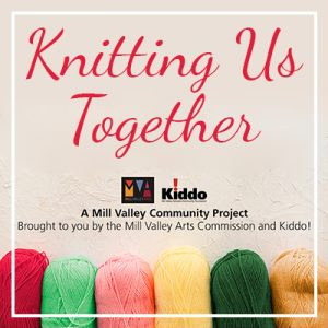 Knitting Us Together: A Mill Valley Community Proj...