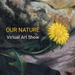 LOCAL>> Our Nature - A Virtual Art Show In A Time of Sheltering