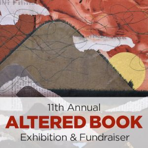 11th Annual Altered Book Exhibit and Fundraiser