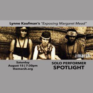 Exposing Margaret Mead – Solo Performer Spotligh...