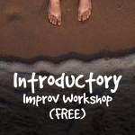 LOCAL>> Free Introductory Improv Workshop