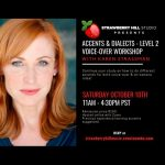 LOCAL>> Accents & Dialects Level 2 - Voice-over Workshop with Karen Strassman