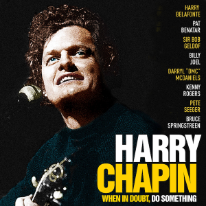 LOCAL>> Harry Chapin: When in Doubt, Do Some...
