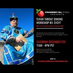LOCAL>> Tuvan Throat Singing Workshop #3: Sygyt, with Enrique Ugalde