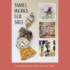 LOCAL>> O'Hanlon Center for the Arts - Small Works Shop