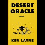 LOCAL>> Ken Layne – Desert Oracle Volume 1