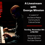 LOCAL>> George Winston Livestream Concert:  Fundraiser for the Dance Palace
