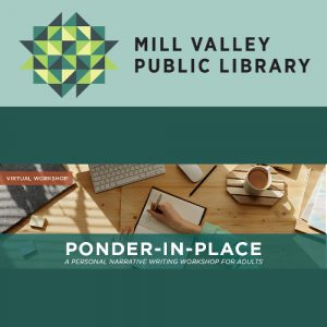 LOCAL>> Ponder-in-Place: A Personal Narrative Writing Workshop for Adults