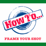 LOCAL>> How To: Frame Your Shot