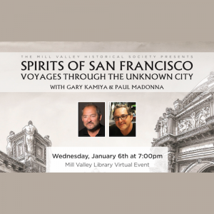 LOCAL>> First Wednesday – Gary Kamiya & Paul Madonna: Spirits of San Francisco