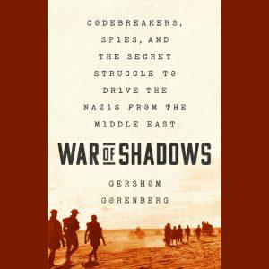 LOCAL>> Gershom Gorenberg – War of Shadows