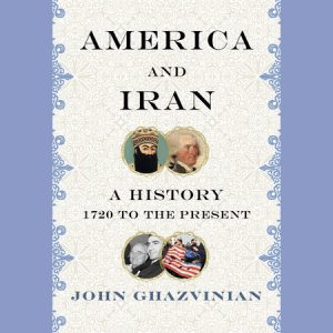 LOCAL>> John Ghazvinian – America and Iran