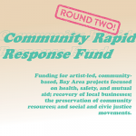Artist Call: Community Rapid Response Fund: Round 2