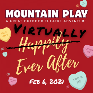LOCAL>> Virtually Ever After – Mountain Play Gala Fundraiser