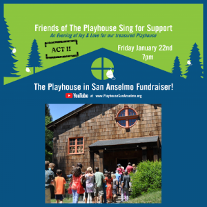 LOCAL>> Friends of the Playhouse in San Anselmo Sing for Support - Act II (!)