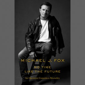 LOCAL>> Michael J. Fox – No Time Like the ...