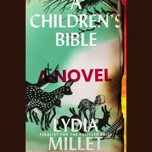 LOCAL>> Lydia Millet – A Children's Bible