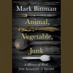 LOCAL>> Mark Bittman – Animal, Vegetable, Junk