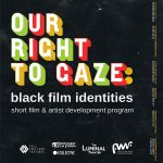 LOCAL>> Our Right to Gaze: Black Film Identities