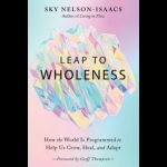 LOCAL>> Sky Nelson-Isaacs – Leap to Wholeness